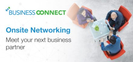 Business Connect Programme provides all the services you need for a high-quality networking experience.